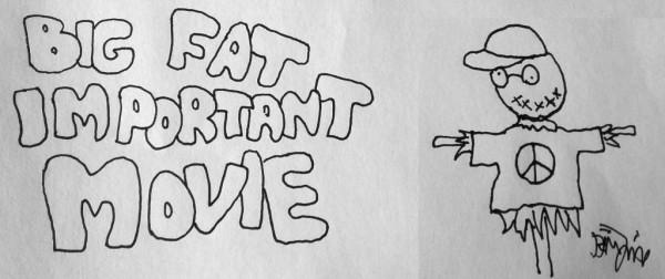 Titel Big Fat Important Movie