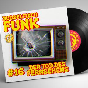 """Buddelfisch Funk #16: """"Der Tod des Fernsehens"""" (Podcast)"""