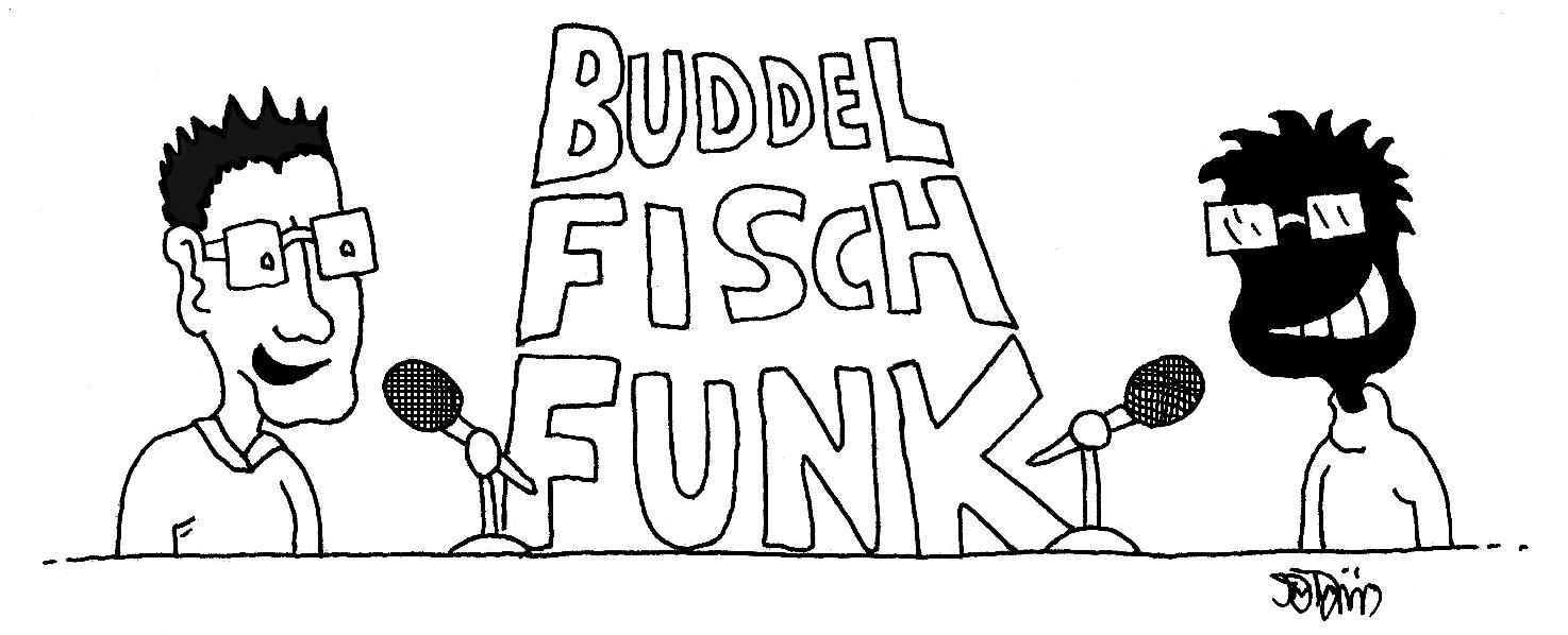 """Buddelfisch Funk"" Folge 14: Burton-Binge im Bunker"