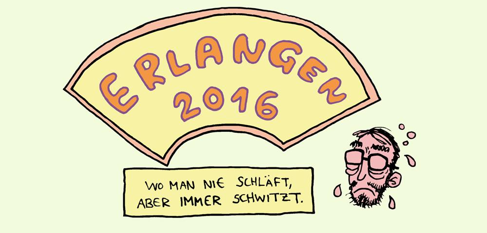Erlangen 2016, Tagebuch: Teil 1